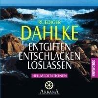 Entgiften Entschlacken Loslassen - Ruediger Dahlke
