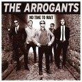 No Time To Wait - The Arrogants