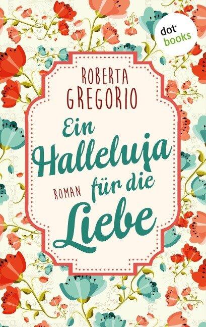 Ein Halleluja für die Liebe - Roberta Gregorio