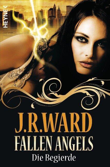Fallen Angels 04 - Die Begierde - J. R. Ward