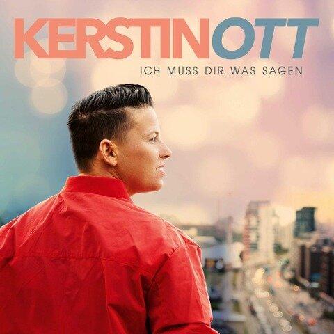 Kerstin Ott: Ich muss Dir was sagen - Kerstin Ott