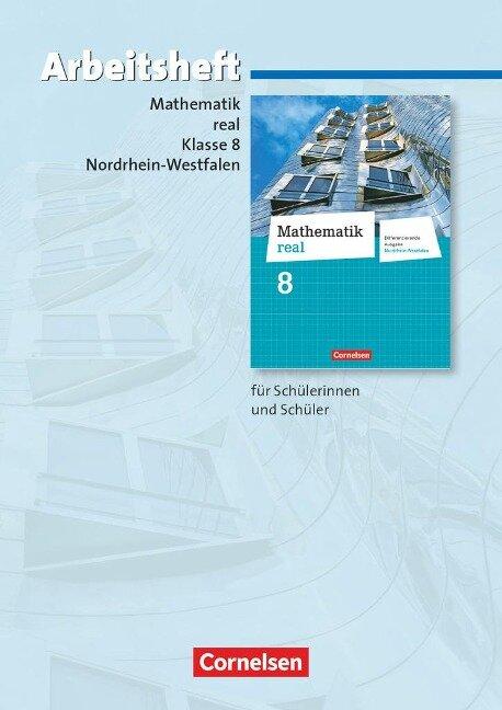Mathematik real 8. Schuljahr. Arbeitsheft mit eingelegten Lösungen. Differenzierende Ausgabe Nordrhein-Westfalen -