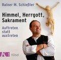 Himmel, Herrgott, Sakrament - Rainer M. Schießler