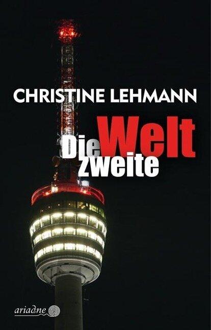 Die zweite Welt - Christine Lehmann