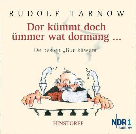 Dor kümmt doch ümmer wat dormang. CD - Rudolf Tarnow