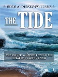 The Tide: The Science and Stories Behind the Greatest Force on Earth - Hugh Aldersey Williams