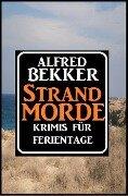 Strandmorde - Alfred Bekker