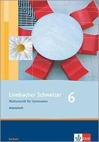 Lambacher Schweizer. 6. Schuljahr. Arbeitsheft plus Lösungsheft. Sachsen -
