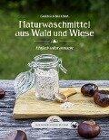 Das große kleine Buch: Naturwaschmittel aus Wald und Wiese - Gabriela Nedoma