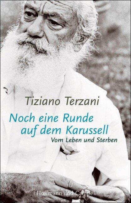Noch eine Runde auf dem Karussell - Tiziano Terzani