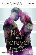 Now and Forever - Mein größter Wunsch bist du - Geneva Lee