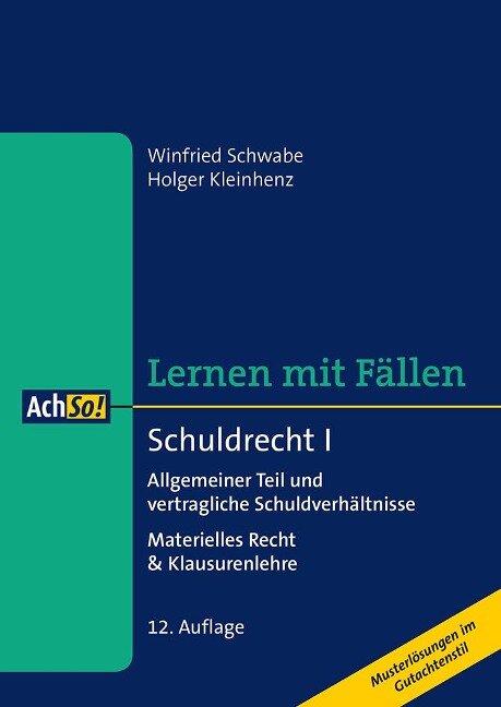 Schuldrecht I Allgemeiner Teil und vertragliche Schuldverhältnisse - Winfried Schwabe, Holger Kleinhenz