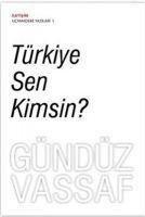 Türkiye Sen Kimsin - Gündüz Vassaf