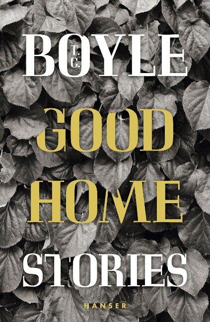 Good Home - T. C. Boyle