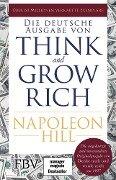 Think and Grow Rich - Deutsche Ausgabe - Napoleon Hill