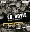 Good Home. Stories - T. C. Boyle