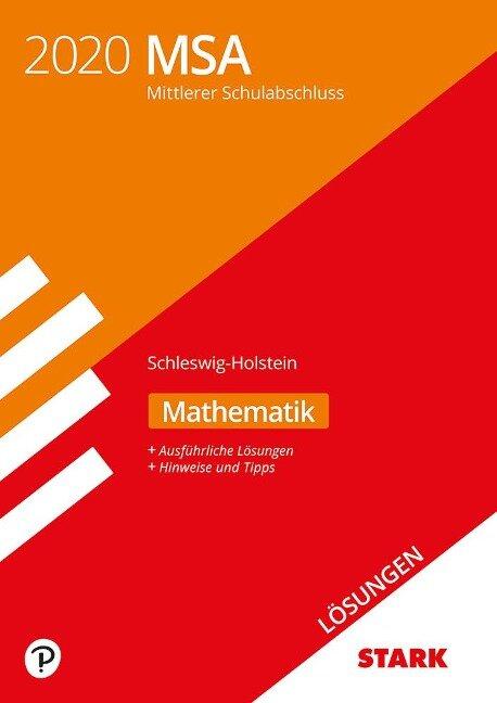 Lösungen zu Original-Prüfungen und Training MSA 2020 - Mathematik - Schleswig-Holstein -