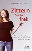Zittern Sie sich frei! - Ulrike Balke-Holzberger