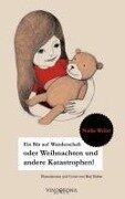 Ein Bär auf Wanderschaft oder Weihnachten und andere Katastrophen - Nadja Weiler