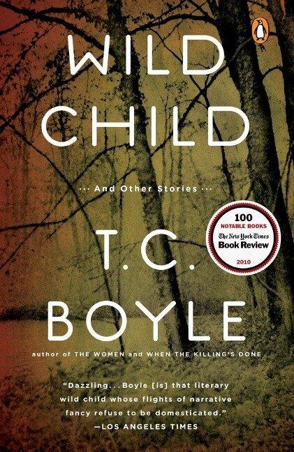 Wild Child - T. C. Boyle