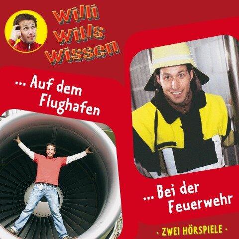 Willi wills wissen, Folge 11: Auf dem Flughafen / Bei der Feuerwehr - Jessica Sabasch