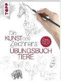 Die Kunst des Zeichnens - Tiere Übungsbuch -