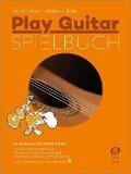 Play Guitar Spielbuch - Michael Langer, Ferdinand Neges