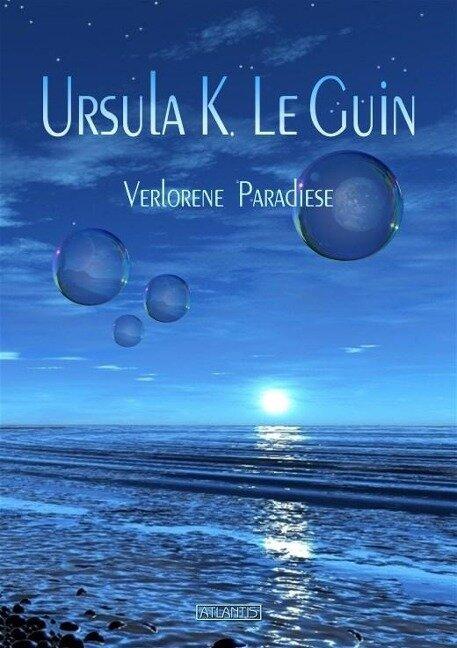 Verlorene Paradiese - Ursula K. LeGuin