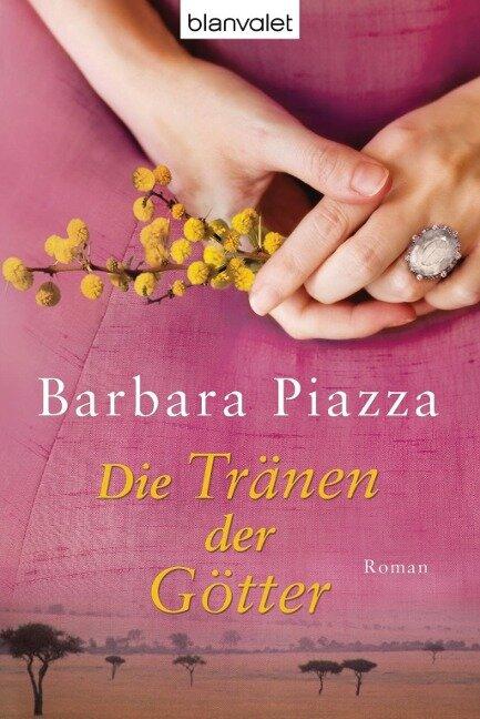 Die Tränen der Götter - Barbara Piazza