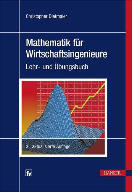 Mathematik für Wirtschaftsingenieure - Christopher Dietmaier