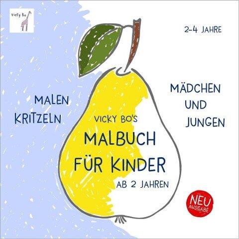 Malbuch Kinder ab 2 Jahre. Erstes Malen und Kritzeln - Vicky Bo