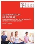 Alternativen zur Schulmedizin - Manuela Frenzel