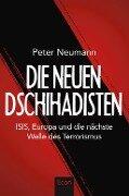 Die neuen Dschihadisten - Peter R. Neumann