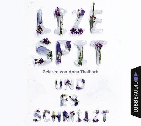 Und es schmilzt - Lize Spit, Dennis Kassel
