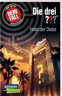 Die drei ???: Dein Fall: Hotel der Diebe - Christoph Dittert