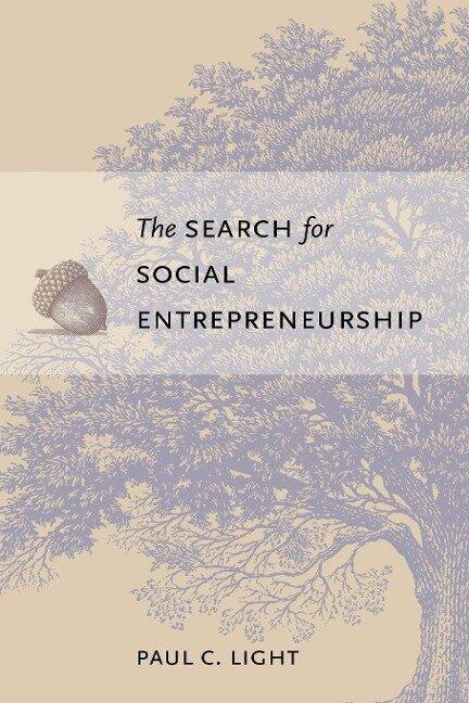 The Search for Social Entrepreneurship - Paul C. Light