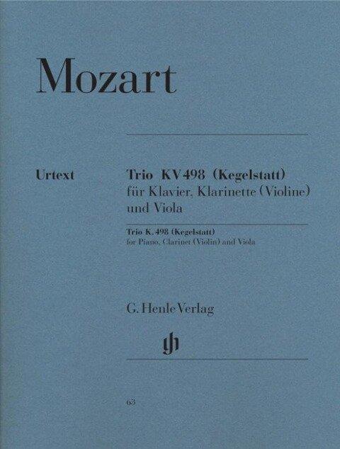 Trio Es-dur KV 498 (Kegelstatt) für Klavier, Klarinette (Violine) und Viola - Wolfgang Amadeus Mozart