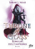 Throne of Glass 4 - Königin der Finsternis - Sarah Maas