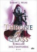 Throne of Glass 4 - Königin der Finsternis - Sarah J. Maas