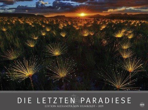Edition Humboldt - Die letzten Paradiese - Kalender 2019 -