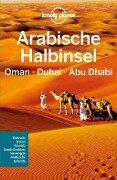 Lonely Planet Reiseführer Arabische Halbinsel, Oman, Dubai, Abu Dhabi - Lonely Planet