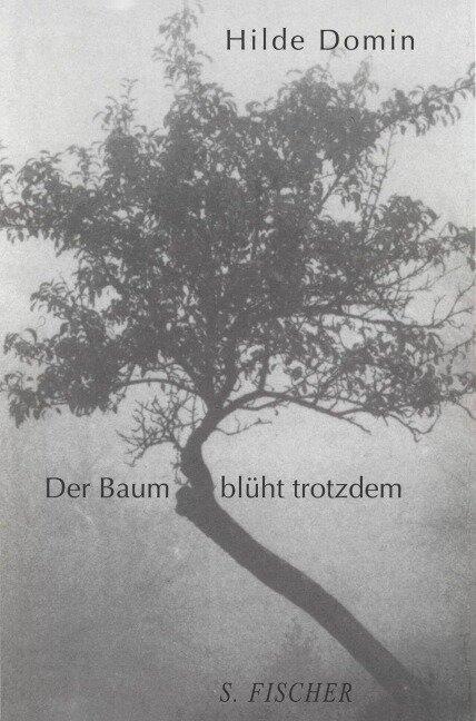 Der Baum blüht trotzdem - Hilde Domin