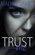 Trust Me - Maddie James