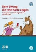 Dem Zwang die rote Karte zeigen - Susanne Fricke, Katharina Armour