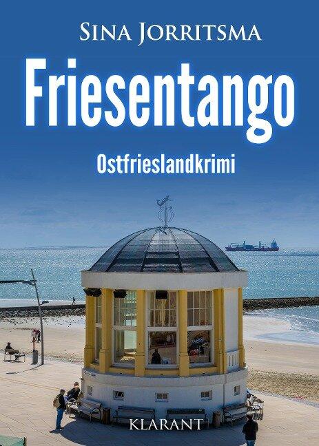 Friesentango. Ostfrieslandkrimi - Sina Jorritsma