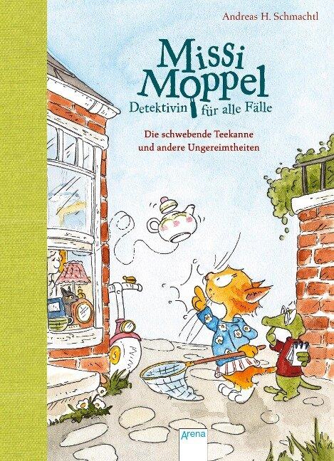 Missi Moppel - Detektivin für alle Fälle (2). Die schwebende Teekanne und andere Ungereimtheiten - Andreas H. Schmachtl