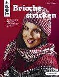 Brioche stricken (kreativ.kompakt.) - Katrin Schubert