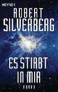 Es stirbt in mir - Robert Silverberg