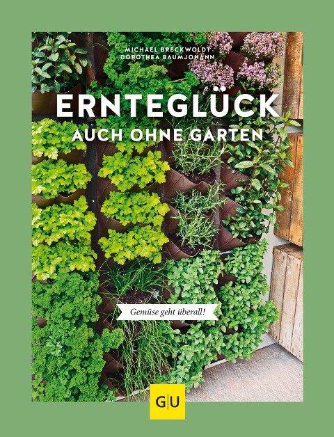 Ernteglück auch ohne Garten - Dorothea Baumjohann, Michael Breckwoldt