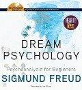 Dream Psychology: Psychoanalysis for Beginners - Sigmund Freud
